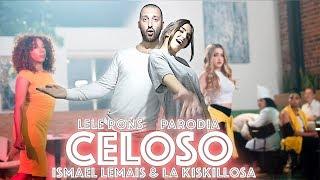 CELOSO - ISMAEL LEMAIS & LA KISKILLOSA (PARODIA LELE PONS)