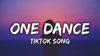 Drake - One dance (Lyrics) ft. Wizkid & Kyla Got A Pretty Girl And She Love Me Long Time TIKTOK SONG