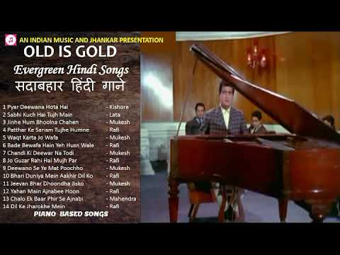 Old Is Gold  Evergreen Hindi Songs सदाबहार हिंदी गाने Sad Songs Ii Piano Based Songs Ii 2019