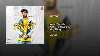 Murad : Karan Sehmbi Full Song | New Punjabi Songs 2019