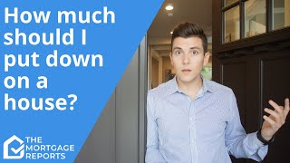 How Much Should I Put Down on a House? -- with Austin Schneider.