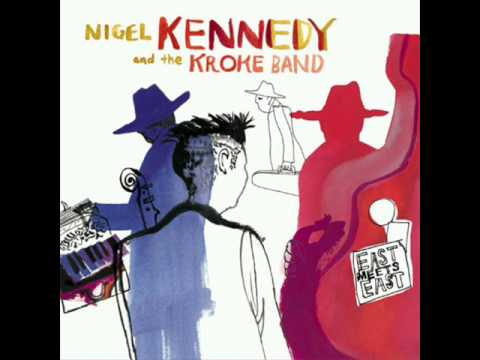 Nigel Kennedy And Kroke - Ederlezi