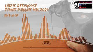 Arabic Deep House Ethnic Organic Mix 2021/ fati B #87