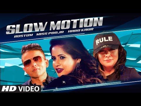 Slow Motion: Miss Pooja, Hard Kaur, Rustum (Full Song) Teenu Arora   Raj Hans   Latest Punjabi Song
