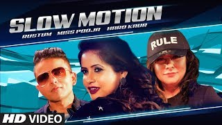 Slow Motion: Miss Pooja, Hard Kaur, Rustum (Full Song) Teenu Arora | Raj Hans | Latest Punjabi Song