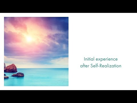 Initial Experience After Self Realization
