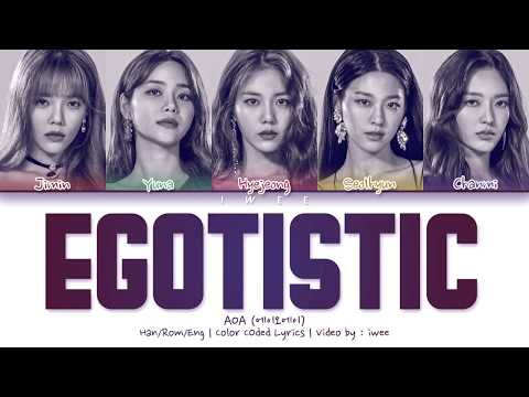 [QUEENDOM] AOA (에이오에이) - Egotistic (너나 해) (Han Rom Eng) Color Coded Lyrics/한국어 가사