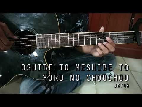 Oshibe to Meshibe to Yoru no Chou Chou (JKT48 Relaxing Guitar)