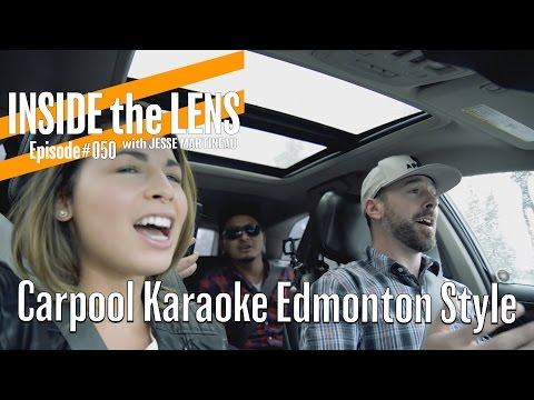 Carpool karaoke Edmonton style. INSIDE the LENS #FIFTY!!!