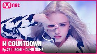 Download [SOMI - DUMB DUMB ] The First Half, No.1 Special   #엠카운트다운 EP.721   Mnet 210819 방송
