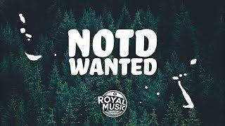 NOTD, Daya - Wanted (Lyrics)