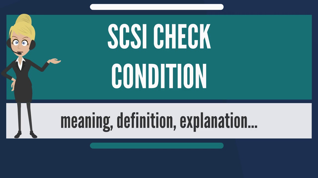 What is SCSI CHECK CONDITION? What does SCSI CHECK CONDITION mean? SCSI  CHECK CONDITION meaning