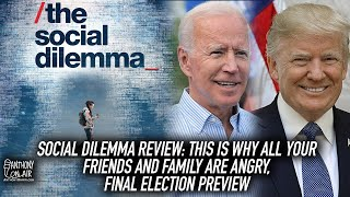 Social Dilemma Review: This Is Why All Your Friends And Family Are Angry Plus Final Election Preview