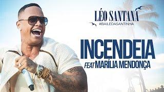 Léo Santana | Incendeia Feat. Marília Mendonça (Clipe Oficial) DVD #BaileDaSantinha