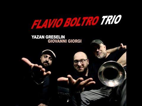 Flavio Boltro Trio  Feat. Giovanni Giorgi  Yazan Greselin
