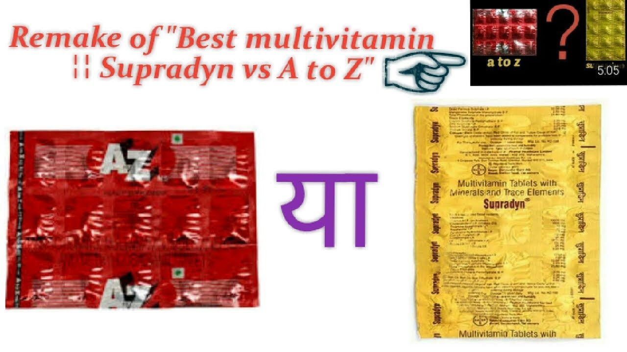A To Z Vs Supradyn Remake Short Review On Best Multivitamin In