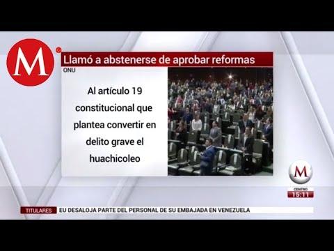 ONU pide a diputados no aprobar prisión preventiva para el 'huachicoleo'