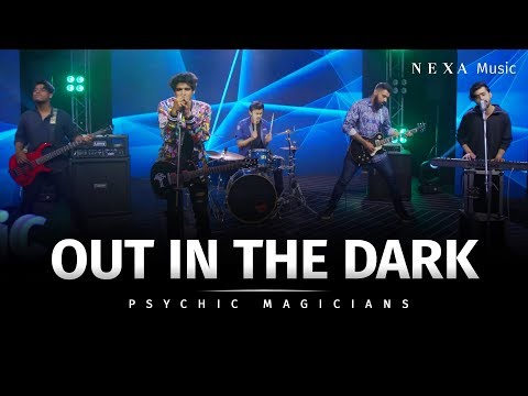 Out In The Dark | Psychic Magicians | NEXA Music | Official Music Video
