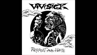 Vivisick - 2008 - Respect and hate