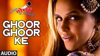 """Ghoor Ghoor Ke"" AUDIO Song | Ekkees Toppon Ki Salaami | Ram Sampath | Neha Dhupia | Sona Mohapatra"