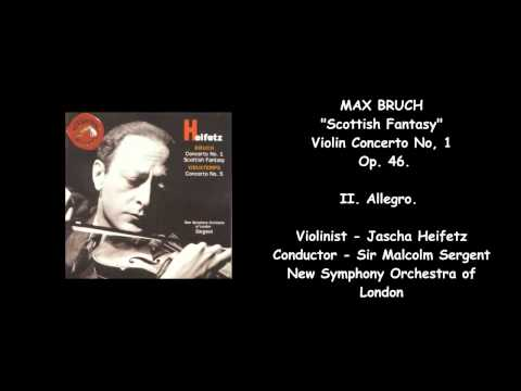 "MAX BRUCH - ""Scottish Fantasy"", Orchestra and Violin, Op. 46 - Heifetz/Sargent/New London Symphony"