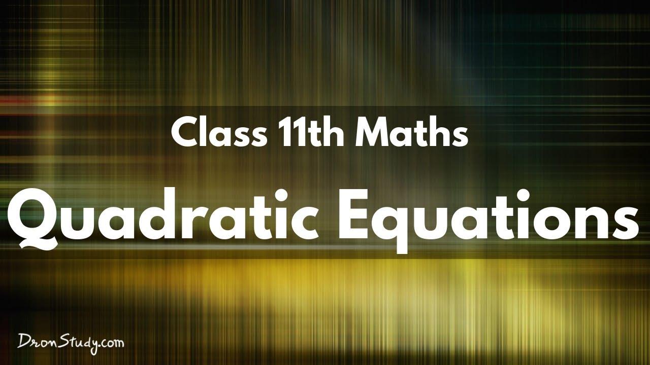 Quadratic Equations: Class 11 XI | IIT-JEE | Mathematics | Video Lecture in  hindi