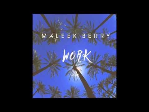 Maleek Berry  – Work (Refix)