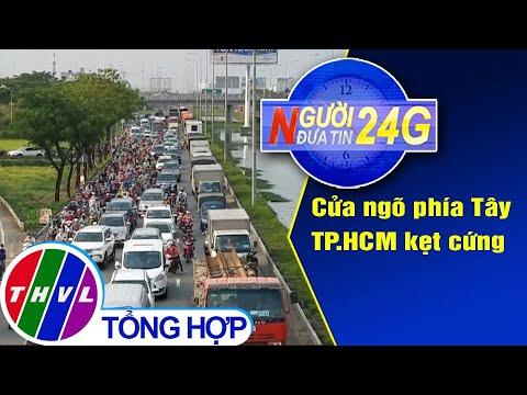 Người đưa tin 24G (11g ngày 30/04/2020) – Người dân đổ về quê, cửa ngõ phía Tây TP.HCM kẹt cứng