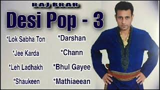Desi Pop 3 | Raj Brar | Full Album