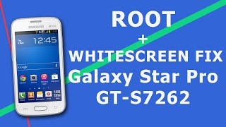ROOT GALAXY STAR PRO GT-S7562 [ROOT+WHITE SCREEN FIX]