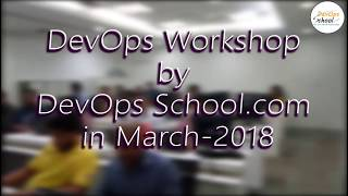 DevOps Workshop by DevOpsSchool.com in March 2018