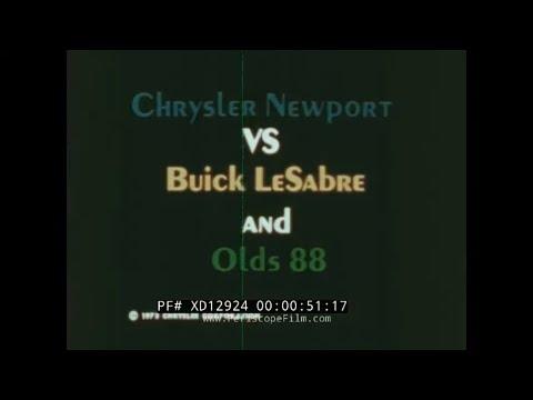 1972 CHRYSLER PROMO FILM   NEWPORT VS. OLDSMOBILE 88 & BUICK LESABRE  XD12924