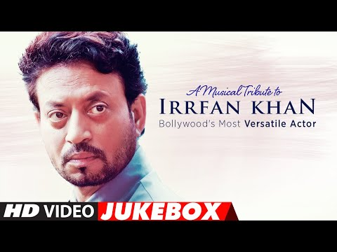 A Musical Tribute To Irrfan Khan: Bollywood's Most Versatile Actor | Video Jukebox