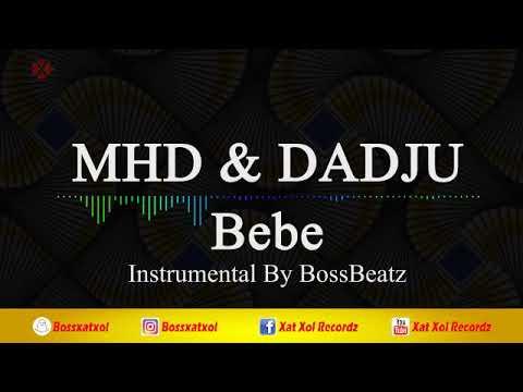 MHD - Bébé (feat. Dadju) Instrumental (reProd. BossBeatz)