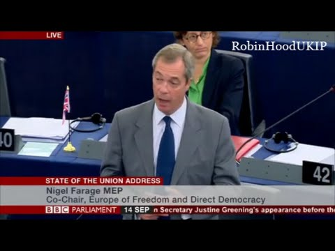Nigel Farage to the EU Parliament, You act like you want war