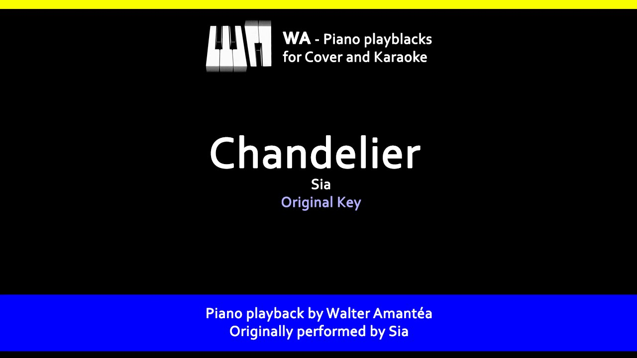 Chandelier - Sia - Piano playback for Cover / Karaoke - YouTube