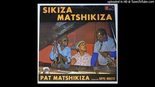Pat Matshikiza ft Kippie Moketsi - Sikiza Matshikiza (1976)