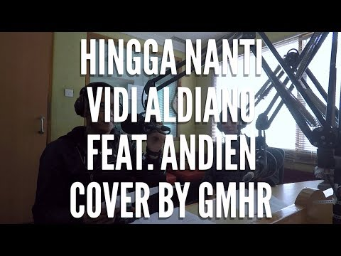 Vidi Aldiano feat Andien - Hingga Nanti cover by GMHR