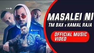 TM BAX X KAMAL RAJA - MASALEI NI [OFFICIAL MUSIC VIDEO]