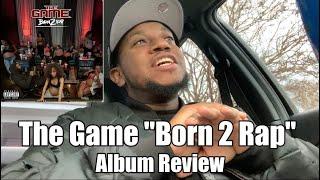 "The Game ""Born 2 Rap"" Album Review"