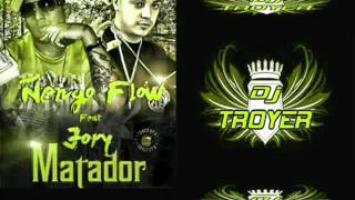 MATADOR (REMIX) DJ TROYER - Ñengo Flow FT Jory Lyrics