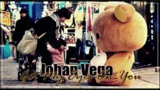 #1: Johan Vega - Got My Eyes On You [mp3+lyrics]