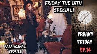 FREAKY FRIDAY | Ep. 14 - Friday the 13th SPECIAL | Paranormal Stories