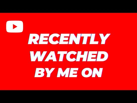 recently-watched-videos-by-me-on-youtube-|-view-you-tube-watch-history
