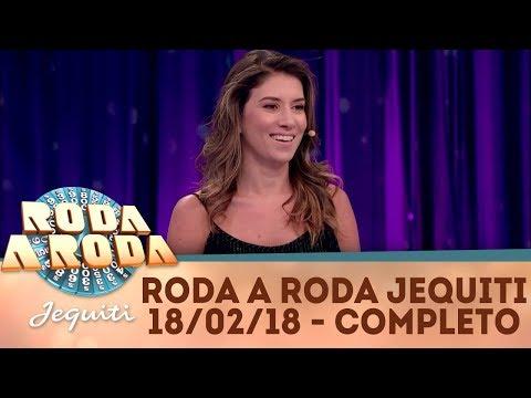 Roda a Roda Jequiti (18/02/18) | Completo