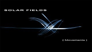 Solar Fields - Movements | Full Album