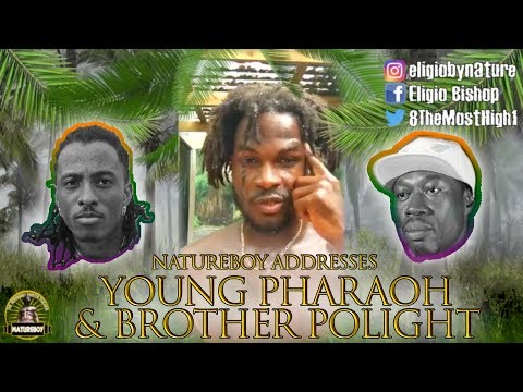 Natureboy Addresses Young Pharaoh and Brother Polight