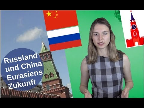 Russland und China: Eurasiens Zukunft