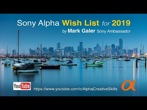 Sony 'Wish List' For 2019 Presented By Mark Galer