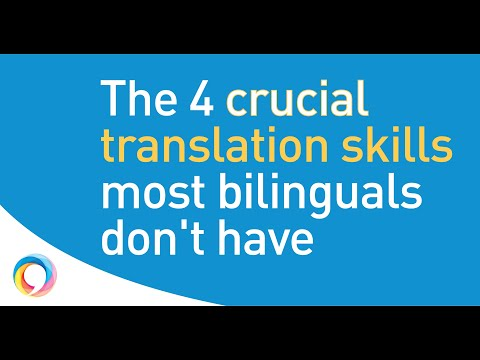 4 translation skills all translators need, but most bilinguals lack!